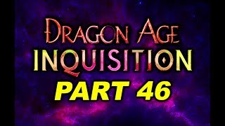 Dragon Age INQUISITION - PART 46 - (Rosa Shei) --- Gameplay Walkthrough