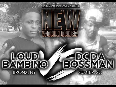 BRL PRESENTS: NEW WORLD ORDER: DC DA BOSSMAN VS. LOUD BAMBINO
