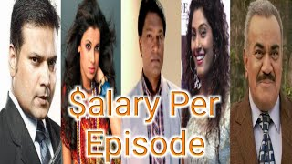 Per Episode Salary of CID - सी आई डी - Cast - Ep 1446 - 23rd July 2017
