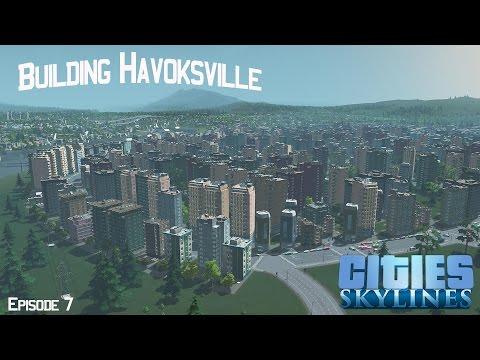 Cities: Skylines - Building Havoksville Episode 7