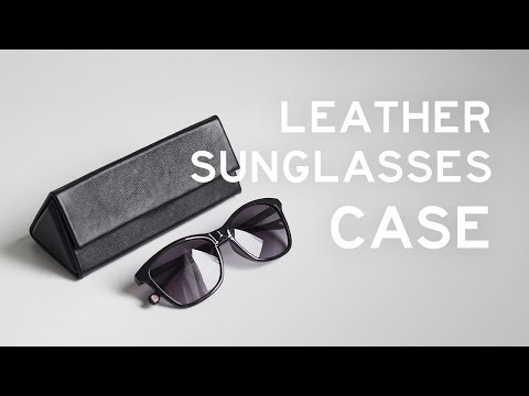 Making a Leather Sunglasses Case (No Sew)