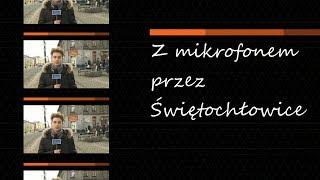 Z mikrofonem przez Świętochłowice, odc. 1