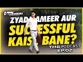 ZYADA AMEER AUR SUCCESSFUL KAISE BANE | #1 Trait of a Successful Entreprenuer | TMB Podcast Ep. 2 thumbnail
