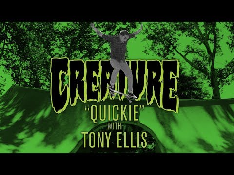 Creature Quickie: Tony Ellis