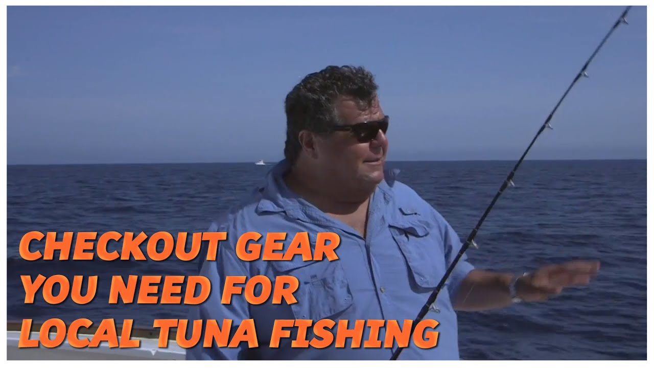 Checkout gear you need for local tuna fishing with dan for Sport fishing with dan hernandez