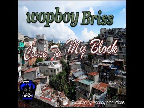 wopboy  briss - come to my block - Bajen Pa' Ca - Bryant Myers english version