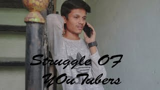 Struggle Of YouTubers |  YouTubers in Real Life | Struggles Of An Indian YouTuber