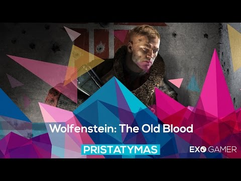 Wolfenstein: The Old Blood - Pristatymas