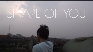 Shape Of You by Ed Sheeran | Yusuf Irfani Cover