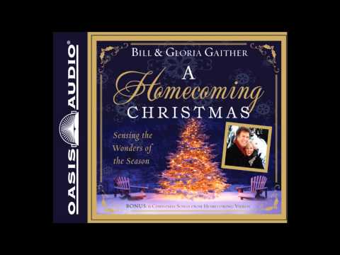 a Homecoming Christmas By Bill & Gloria Gaither video