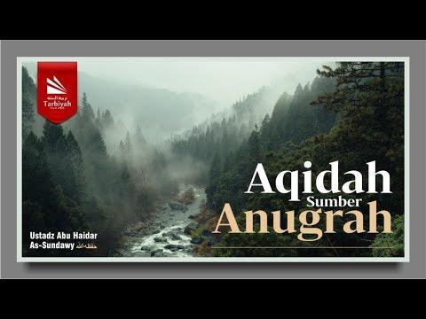 Al-Irsyad ila Shohihil I'tiqad | Aqidah Sumber Anugrah | Ustadz Abu Haidar As-Sundawy حفظه الله