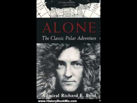 History Book Review: Alone: The Classic Polar Adventure by Richard E. Byrd
