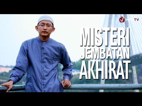 Ceramah Singkat: Misteri Jembatan Akhirat - Ustadz Badru Salam, Lc