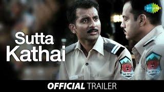 Sutta Kadhai - Sutta Kadhai | Official Trailer