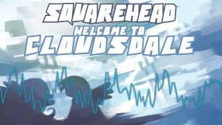 SquareHead - Welcome to Cloudsdale
