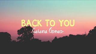 Download Back to you Acoustic  Selena Gmez  Lyrics MP3