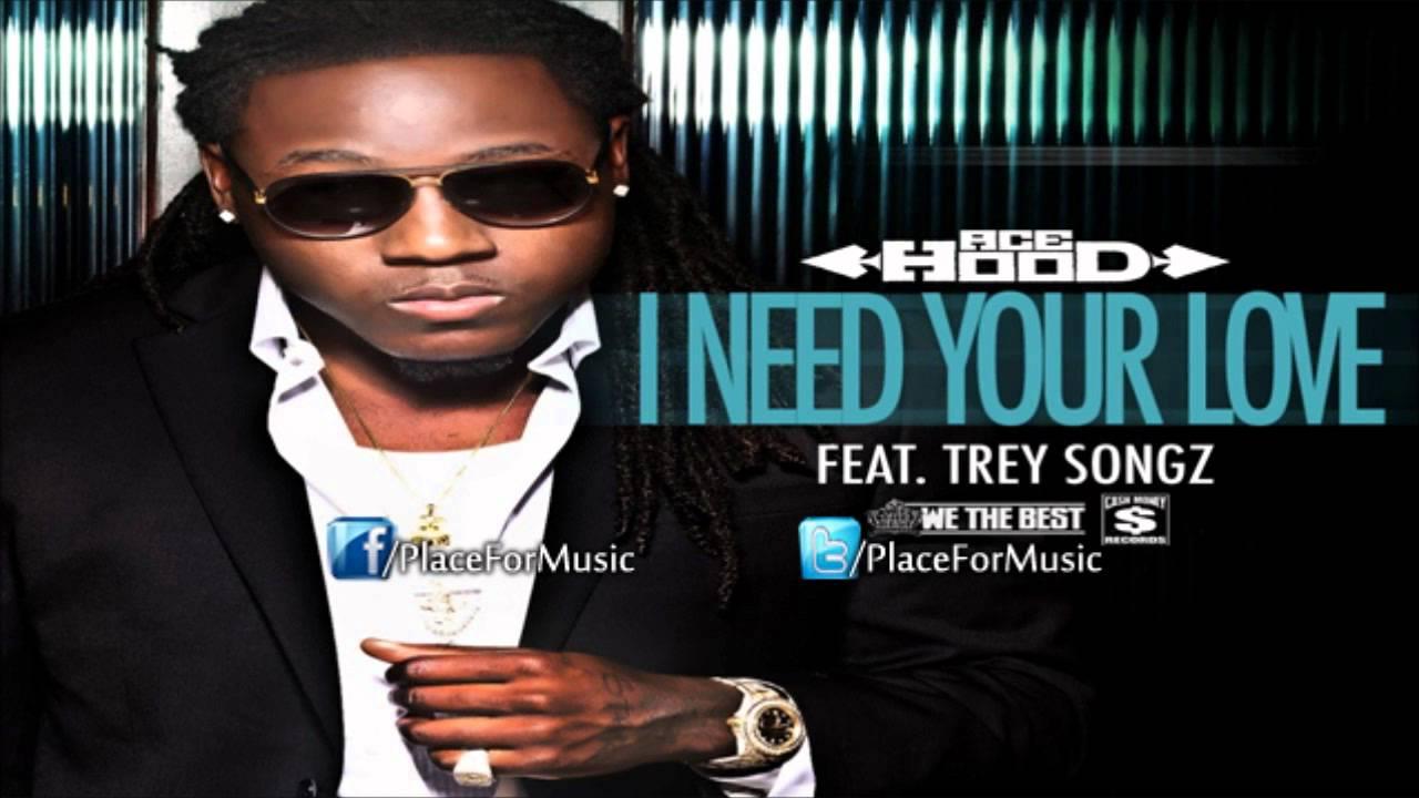 ace hood i need your love ft trey songz youtube