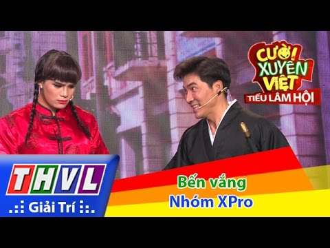 THVL | Cười xuyên Việt - Tiếu lâm hội | Tập 7: Bến vắng - Nhóm XPro | THVL