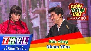 THVL | Cười xuyên Việt - Tiếu lâm hội | Tập 7: Bến vắng - Nhóm XPro