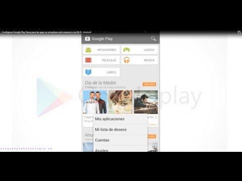 Configurar Google Play Store para que las apps se actualizan solo vía Wi-Fi Android