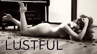 LUSTFUL - For SEX making only! 30 Minutes - Chill Out Music (FULL HD)