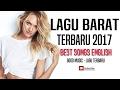 17 Lagu Barat Terbaru & Terpopuler 2017 - Lagu Barat Paling Hits Di Indonesia MP3