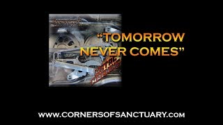 CORNERS OF SANCTUARY - Tomorrow Never Comes