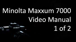 Minolta Maxxum (Alpha, Dynax) 7000 Video Manual 1 of 2