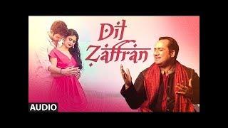 Dil Zaffran Full Audio Rahat Fateh Ali Khan Ravi Shankar Kamal Chandra Shivin Palak
