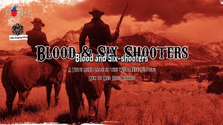 Blood and Six-shooters