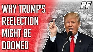 Why Trump's Reelection Might Be Doomed - 2020 Presidential Election Prediction