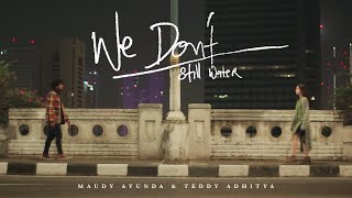 Download Lagu Maudy Ayunda & Teddy Adhitya - We Don't (Still Water) | Official Video Clip Gratis STAFABAND