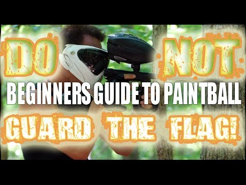Paintball For Beginners: Don't Guard the Flag