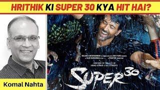 Judgemental hona galat hai... Sahi yeh hai ki Hrithik ki Super 30 hit hai! | Komal Nahta