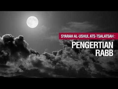 Pengertian Rabb - Ustadz Khairullah Anwar Lutfhi, lc
