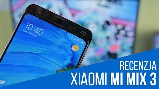 Xiaomi Mi Mix 3 - RECENZJA. Warto za 2699 zł?!