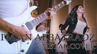 ARONCHUPA - I'M AN ALBATRAOZ (Metal Cover)