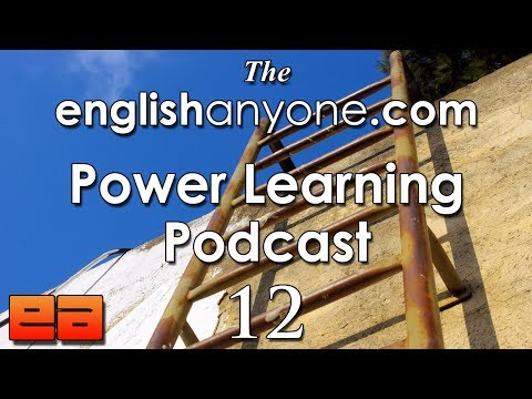 The Power Learning Podcast – 12 – Rapid English Fluency with the Principle of the Next Rung