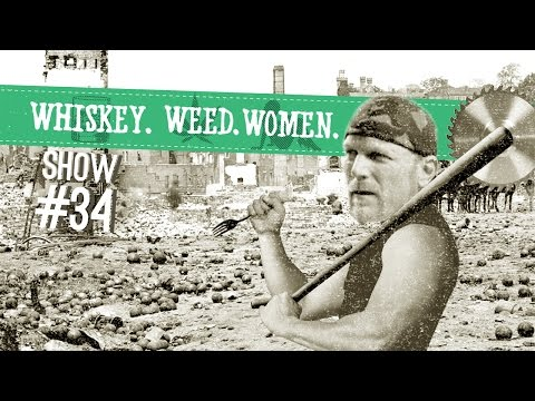 (#34) WHISKEY. WEED. WOMEN. with Steve Jessup (Homemade Weapons...