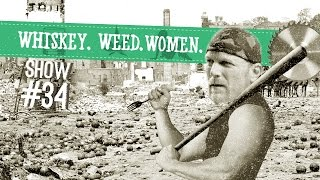 (#34) WHISKEY. WEED. WOMEN. with Steve Jessup (Homemade Weapons)