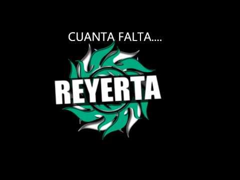 Reyerta - Cuanta Falta