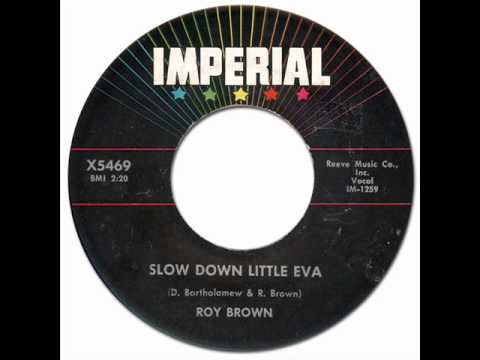 Miniatura del vídeo R&B Popcorn * SLOW DOWN LITTLE EVA - Roy Brown [Imperial #5469] 1957