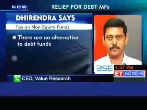 Relief for debt MFs: Dhirendra's view