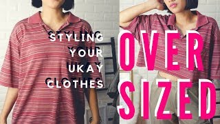 STYLING OVERSIZED UKAY-UKAY CLOTHES | Outfit Inspo