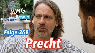 Richard David Precht - Jung & Naiv: Folge 369