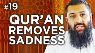 The Qur'an Removes Sadness – Hadith #19 – Alomgir Ali