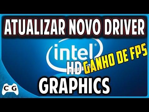 Atualizar Novo Driver Para Intel HD Graphics (Gráficos HD Intel) Ganho de FPS em Jogos
