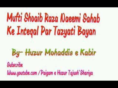 Mufti Shoeb Raza Naeemi Ke Inteqal Par Tazyati Bayan by Huzur Mohaddis e Kabir
