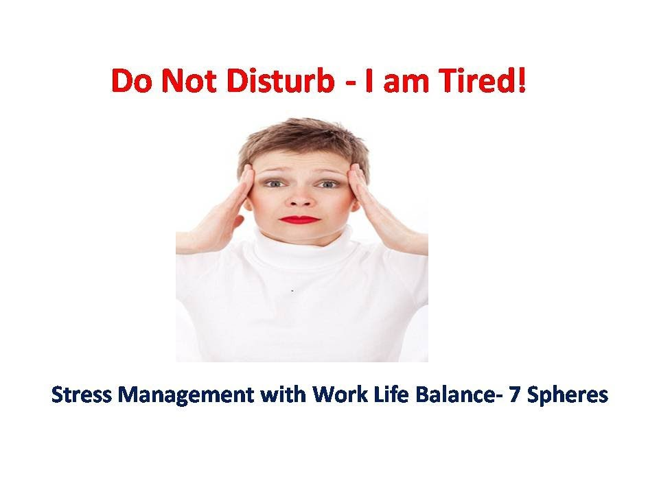 Do not disturb i am tired secrets of stress management - I am in stress ...