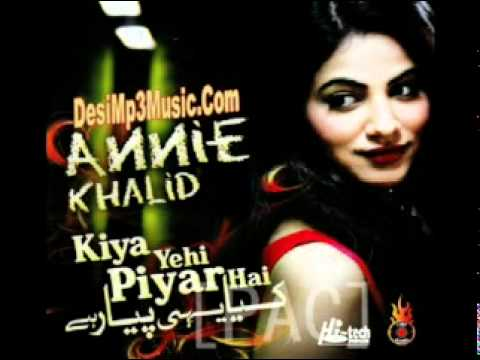 Kiya Yehi Pyar Hai Remix - Annie Khalid New Song 2010
